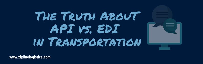 The Truth About API vs  EDI in Transportation - Zipline