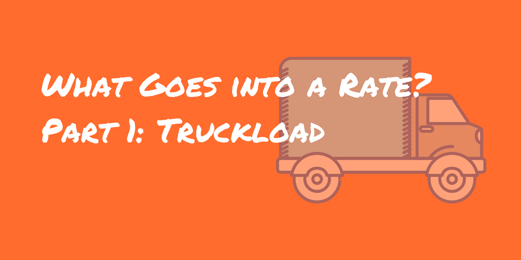What Goes into a Rate- Part 1 Truckload