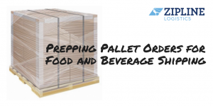 Prepping Pallet Orders for Food and Beverage Shipping