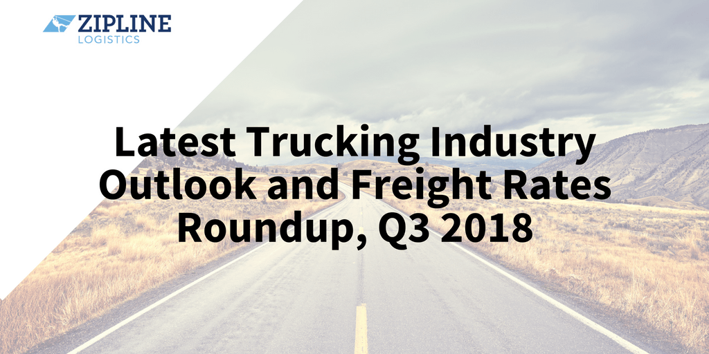 Latest Trucking Industry Outlook And Freight Rates Roundup Q3 2018